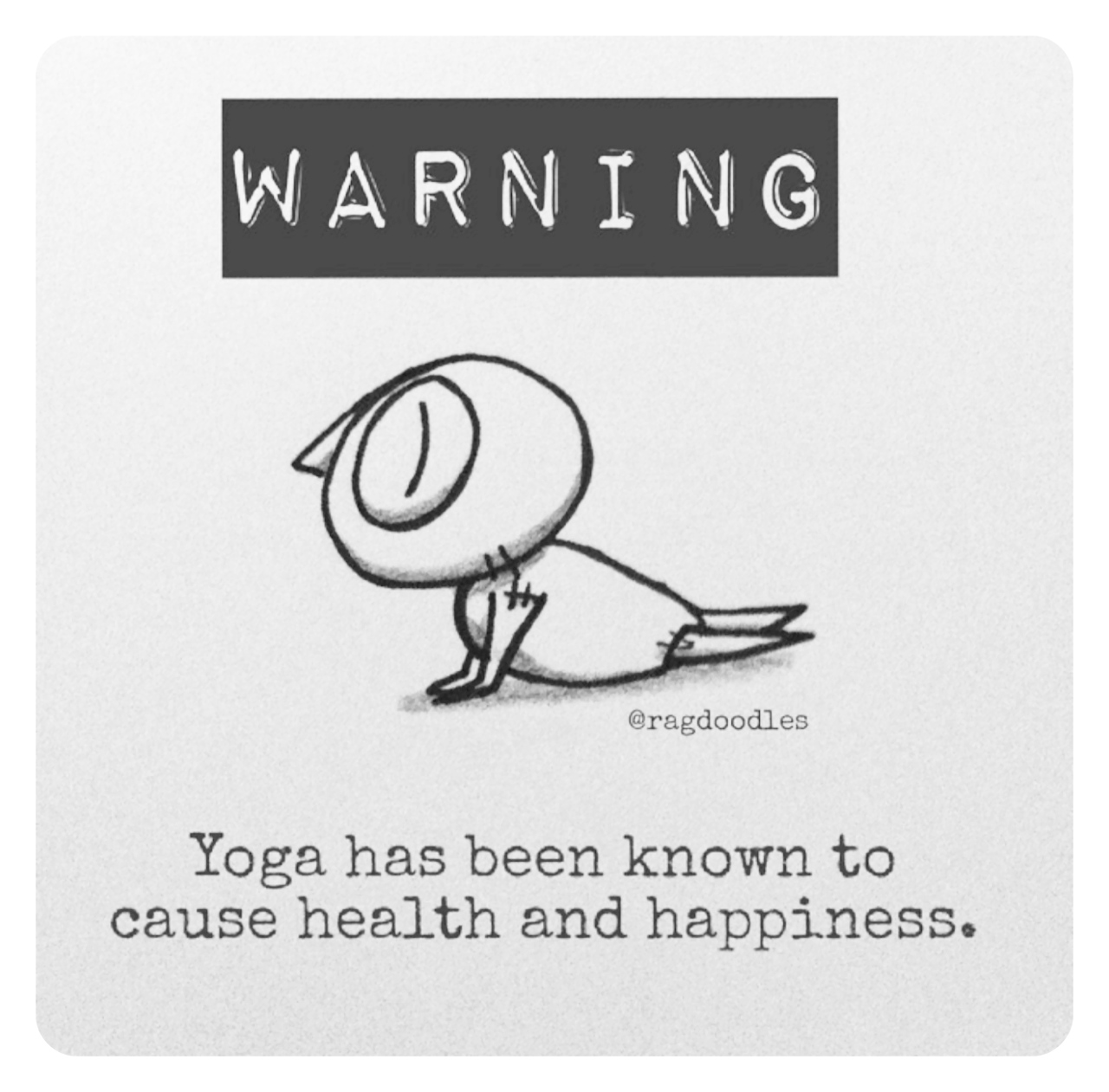 ragdoodles funny meme cartoon relatable quote drawing warning yoga causes health and happiness yoga warning