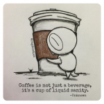 A Cup of Liquid Sanity