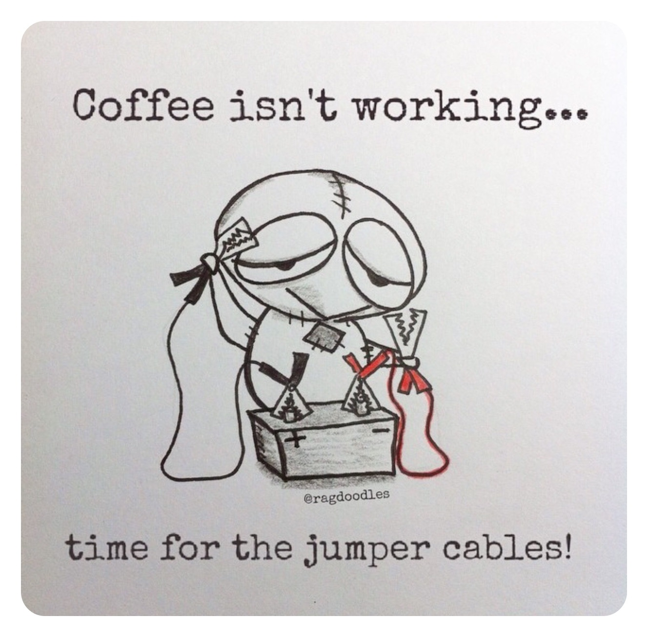 Jumper Cables Meme : My coffee isn t working