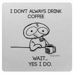 The Most Interesting Coffee Drinker in the World