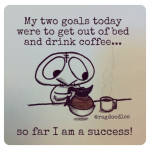 My Two Goals for Today…