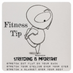 Fitness Tip:  Stretching is Important