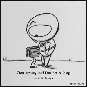 Coffe is a hug in a mug