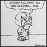 Halloween is Over…