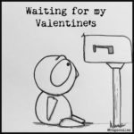 Waiting for Valentine's